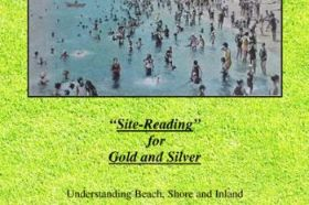 """""""Site-Reading for Gold and Silver: Understanding Beach, Shore and Inland Metal Detecting Sites"""" - 08 By Clive James Clynick These proven methods for choosing, assessing and examining treasure hunting locations will help you to become a more accurate and effective treasure hunter. Topics include: · """"Site-reading"""" for gold. · """"Guesstimating"""" the potential of sites based upon key factors. · Recognizing """"hotspots"""" within sites. · Versatility and on-site problem solving. · Assessing and working difficult or previously hunted sites. · Understanding strata, """"precipitate"""" and shore grades. · Learning from what's in the ground. · Building your skills """"kit."""" · Assessing resort and beach sites from photographs. · Working sites with dense trash or iron. · Using your time in the field effectively. (84 pages, 8.5 x 5.5)"""