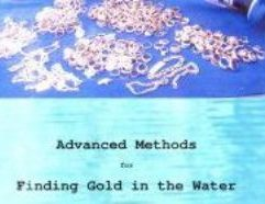Advanced Methods for Finding Gold in the Water with the Minelab Excalibur - 09 In this informative and detailed book the author shares his twenty-five years of detecting experience with the reader. These pro-level methods, tips and tricks for the Minelab Excalibur will help you become a more effective, accurate and versatile shallow water treasure hunter. Topics include: • Using the Excalibur's tones to identify gold and recognize junk. • Super depth secrets, both modes. • Fresh and salt water tuning for peak performance. • Coil control skills and methods. • Getting results in dense trash and other difficult conditions. • Using pulse induction methods with the Excalibur • Large coil skills, methods and tuning. • Understanding sites for consistent results. • Fine-tuning your skills with the Excalibur. • Getting top dollar for your gold. • And much more… (90 pgs. 8.5 X 5.5 softbound) $14.95