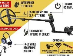 """ORX - XP - ORX w/9"""" X35 Coil - 9"""" Coil Part Number: ORX22X35 Round 9"""" X35 Coil + FX-02 Wired Headphones ORX Metal Detector Key Features: Choose from 9"""" or 11"""" X35 DD Search Coil with 35 Frequencies (3.7 kHz to 27.7 kHz) 4 Factory Programs: 2 for Coins Relics and Jewelry + 2 for Gold Prospecting 2 User Defined Custom Programs Trusted XP fast wireless technology: Coil – Remote – Headphones – MI-6 Pinpointer (optional) Optional WS Audio® compact wireless headphone receiver Re-designed ultra-light Telescopic """"S"""" stem Easy to operate with a user-friendly interface Wireless connectivity to the MI-6 pinpointer + advanced remote settings Easy to charge with any certified USB charger or via computer (XP USB charger optional only) Compatible with Elliptical 9.5"""" HF Coil and Round 9"""" HF Coil Software Update (remote control via USB cable) Go terrain mobile app compatible (Coming Soon) World's lightest weight detector: 1 Pound 14 Ounces (870 grams) Lithium Battery: Up to 20 Hour Battery Life 5-year warranty - Made in France - USA Service Center"""