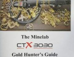 """The Minelab CTX 3030 Gold Hunter's Guide - 19 Clive James Clynick is the author of some 19 previous metal detecting """"how-to"""" books, numerous articles and product reviews. In this advanced, information-packed guide he shares tips and secrets of his many years of successful gold-hunting with the Minelab CTX 3030. Topics include: • Understanding the CTX's Gold-Hunting Strengths and Weaknesses. • Open """"Audio"""" and Closed Screen """"Gold Box"""" Methods. • Interference and Stability. • Coil Control, Discriminate and Target Acquisition. • The """"Signal Balancing"""" Approach to Getting More Depth. • """"Graduated"""" Tuning and Selectivity. • Getting More Depth with Manual Sensitivity. • When to Use Automatic Sensitivity. • 17"""" Coil Gold-Hunting. • The CTX in Black Sand. • CTX 3030 """"Gold Skills."""" • Beach, Park and Shallow Water Gold Methods. …and much more… 97 pgs. (8.5 x 5.5 softbound) $16.97"""