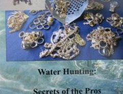 """Water Hunting: Secrets of the Pros, Volume II - 18 Clive James Clynick is the author of some 18 previous detecting books and numerous articles. In this detailed and informative guide he shares tips, tricks and secrets of top hunters including Caribbean pro Roland """"The King"""" Dalcourt. Topics include: • Developing Your """"Treasure Awareness."""" • Discovering and Applying Your Machine's Strengths and Capabilities. • Advanced Shoreline Site Analysis: Grades, Strata and Classification • Roland """"The King"""" Dalcourt: What Makes a Top Pro? • Understanding and Applying """"Wide Net / Narrow Mesh"""" • Anatomy of a Site """"Breakthrough"""" • From Observation to Action • Combining Tools, Skills and Methods. • Skill-Building, Adaptability and Versatility …and much more… $16.95, Softbound.8.5 X 5.5,, 101 pgs."""